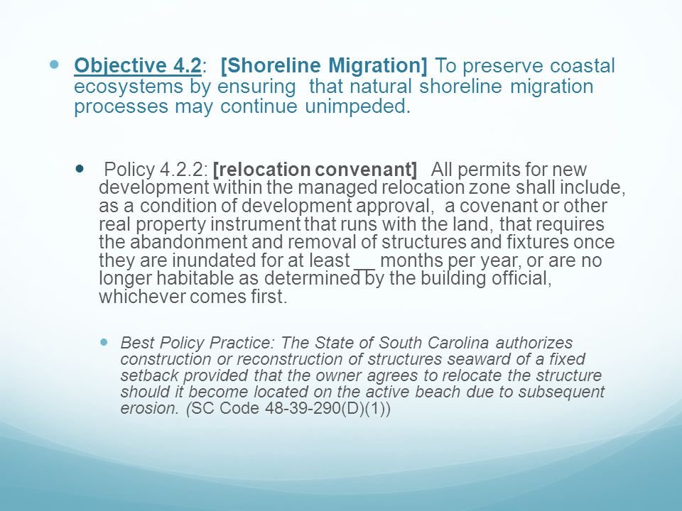 Objective 4.2: [Shoreline Migration] To preserve coastal ecosystems by ensuring that natural shoreline migration processes may continue unimpeded.